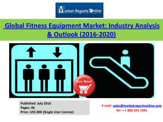 Key Trends & Developments on Fitness Equipment Market Global Industry Analysis & Outlook 2020