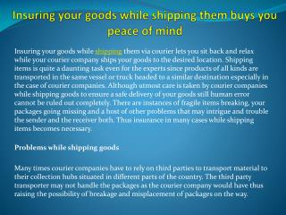 Insuring your goods while shipping them buys you peace of mind