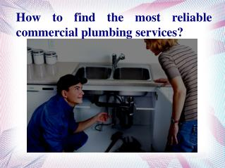 How to find the most reliable commercial plumbing services?