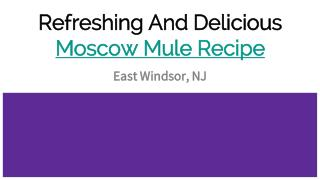 Refreshing And Delicious Moscow Mule Recipe In New Jersey