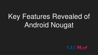 Android Nougat:  Key features revealed