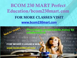 BCOM 230 MART Perfect Education/bcom230mart.com