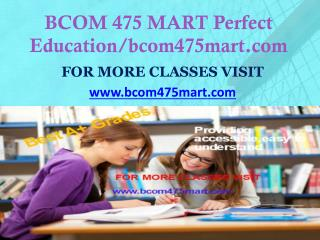 BCOM 475 MART Perfect Education/bcom475mart.com