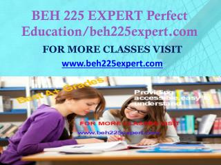 BEH 225 EXPERT Perfect Education/beh225expert.com