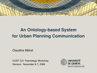 An Ontology-based System  for Urban Planning Communication