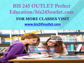 BIS 245 OUTLET Perfect Education/bis245outlet.com