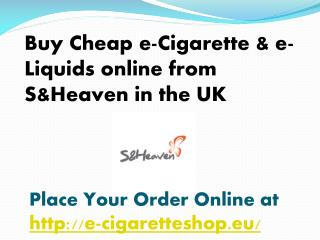 Buy Cheap e-Cigarette Online from S&Heaven in UK
