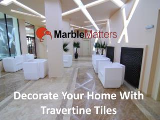 Decorate Your Home With Travertine Tiles