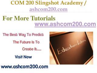 COM 200 Slingshot Academy / ashcom200.com