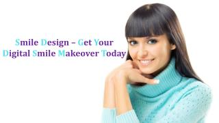 Smile Design � Get Your Digital Smile Makeover Today