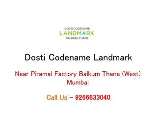 Dosti Codename Landmark Thane Mumbai – Investors Clinic