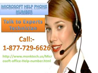 Contact Microsoft Helpline Number 1-877-729-6626 tollfree