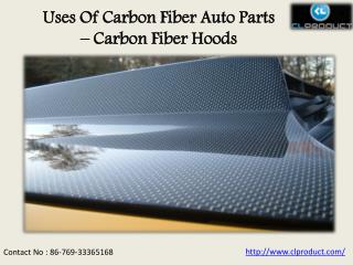 Uses Of Carbon Fiber Auto Parts – Carbon Fiber Hoods