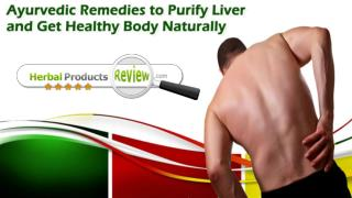 Ayurvedic Remedies To Purify Liver And Get Healthy Body Naturally