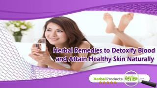 Herbal Remedies To Detoxify Blood And Attain Healthy Skin Naturally