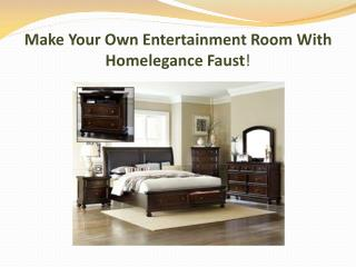 Make Your Own Entertainment Room With Homelegance Faust!