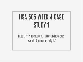 HSA 505 WEEK 4 CASE STUDY 1