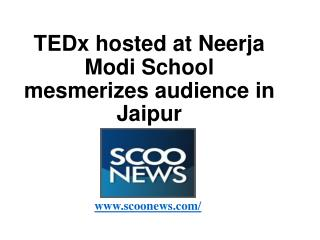 TEDx hosted at Neerja Modi School mesmerizes audience in Jaipur