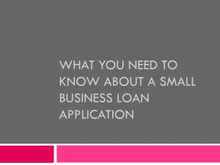 What You Need to Know About a Small Business Loan Application
