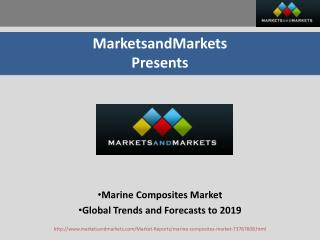 Marine Composites Market  - Global Trends and Forecasts to 2019