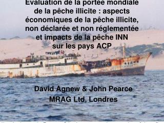 valuation de la port e mondiale  de la p che illicite : aspects  conomiques de la p che illicite,  non d clar e et non