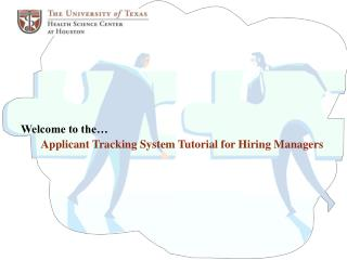 Welcome to the   Applicant Tracking System Tutorial for Hiring Managers