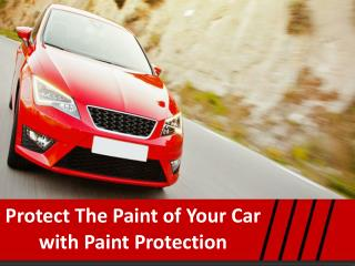 Protect The Paint of Your Car with Paint Protection