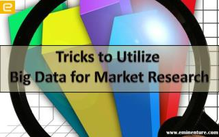 7 Tricks to Utilize Big Data for Market Research