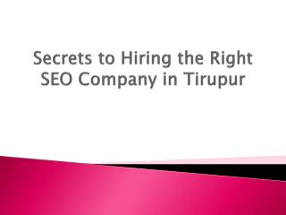 Secrets to Hiring the Right SEO Company in Tirupur