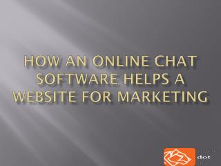 How an online chat software helps a website for marketing