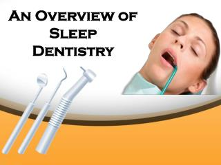 An Overview of Sleep Dentistry