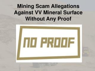 Mining Scam Allegations Against VV Mineral Surface Without Any Proof