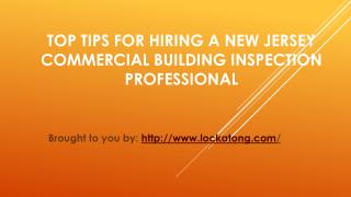 Top Tips For Hiring A New Jersey Commercial Building Inspection Professional