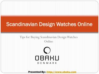 Buying Tips for Scandinavian Design Watches Online