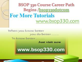 BSOP 330 Course Career Path Begins /bsop330dotcom