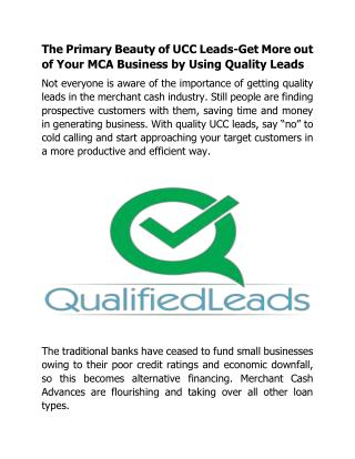 The Primary Beauty of UCC Leads-Get More out of Your MCA Business by Using Quality Leads