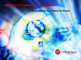 Magneto E-Commerce Development: Everything You Need to Know