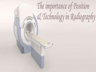 Applications of technology & position in radiography