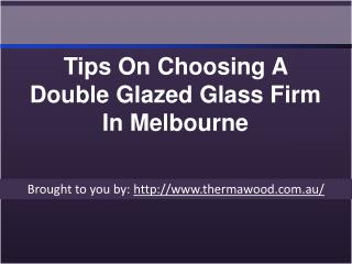 Tips On Choosing A Double Glazed Glass Firm In Melbourne
