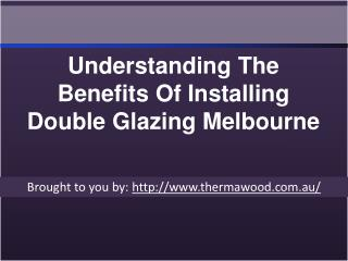 Understanding The Benefits Of Installing Double Glazing Melbourne