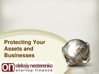 Oleksiy Nesterenko on Protecting Your Assets and Businesses