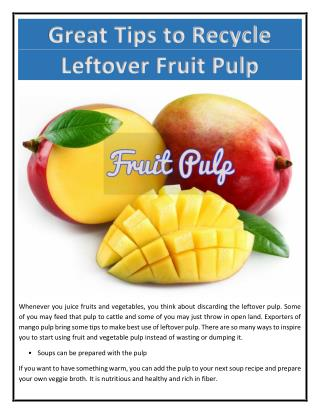 Great Tips to Recycle Leftover Fruit Pulp