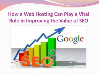 How a Web Hosting Can Play a Vital Role in Improving the Value of SEO