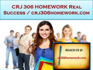CRJ 306 HOMEWORK Real Success / crj306homework.com