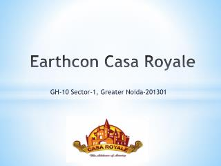 Earthcon Casa Royale Greater Noida – Investors Clinic