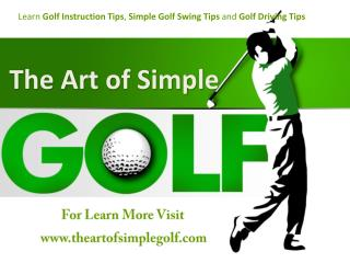 The Art of Simple Golf | Simple Golf Introduction, Swing and Driving Tips
