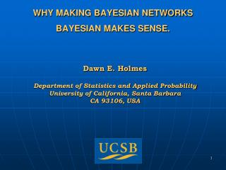 WHY MAKING BAYESIAN NETWORKS BAYESIAN MAKES SENSE.