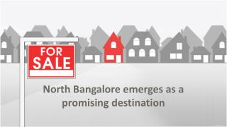 North Bangalore emerges as a promising destination