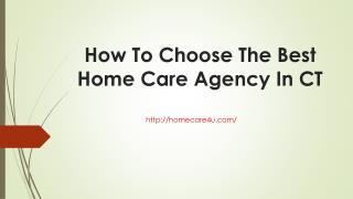 How To Choose The Best Home Care Agency In CT
