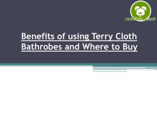 Benefits of using Terry Cloth Bathrobes